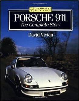 Porsche 911: The Complete Story Crowood AutoClassic S.: Amazon.es: David Vivian: Libros en idiomas extranjeros