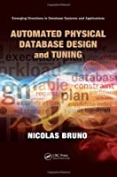 Automated Physical Database Design and Tuning Front Cover