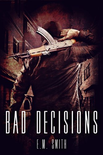 Bad Decisions (Agent Juliet Book - Best For Men Specs