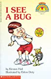 I See a Bug, Kirsten Hall, 0590254995
