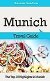 Munich Travel Guide: The Top 10 Highlights in Munich (Globetrotter Guide Books)