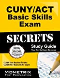CUNY/ACT Basic Skills Exam Secrets Study Guide: CUNY Test Review for the CUNY/ACT Basic Skills Exam (Mometrix Secrets Study Guides) by CUNY Exam Secrets Test Prep Team (2013-02-14)