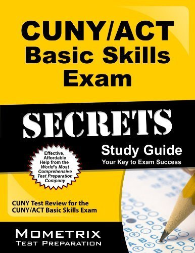 CUNY/ACT Basic Skills Exam Secrets Study Guide: CUNY Test Review for the CUNY/ACT Basic Skills Exam (Mometrix Secrets Study Guides) by CUNY Exam Secrets Test Prep Team (2013-02-14)