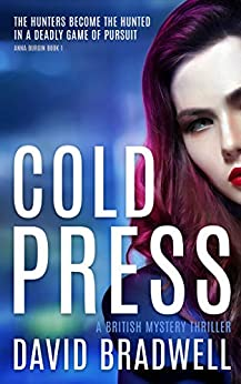 Cold Press: A Gripping British Mystery Thriller - Anna Burgin Book 1 by [Bradwell, David]