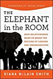 img - for Elephant in the Room: How Relationships Make or Break the Success of Leaders and Organizations by Diana McLain Smith (2011-08-09) book / textbook / text book