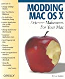 Modding Mac OS X, Erica Sadun, 0596007094