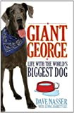 Book cover image for Giant George: Life with the Biggest Dog in the World. Dave Nasser with Lynne Barrett-Lee