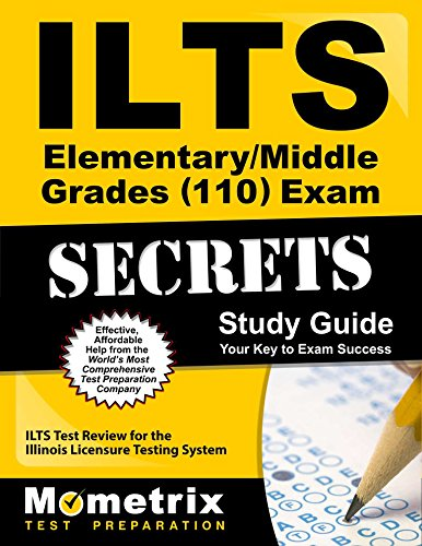 ILTS Elementary/Middle Grades (110) Exam Secrets Study Guide: ILTS Test Review for the Illinois Licensure Testing System