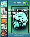 Criminal Psychology And Personality Profiling (Forensics: the Science of Crime-solving)