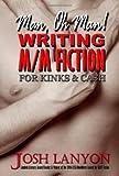Man, Oh Man, Writing M/M Fiction for Cash & Kinks by Josh Lanyon (2008-03-22) Livre Pdf/ePub eBook