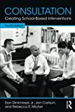 img - for Consultation: Creating School-Based Interventions book / textbook / text book