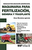 img - for MAQUINARIA PARA FERTILIZACION, SIEMBRA Y TRASPLANTE book / textbook / text book