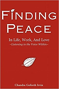 Book Finding Peace In Life, Work, and Love: Listening to the Voice Within