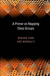 A Primer on Mapping Class Groups (PMS-49) (Princeton Mathematical Series)