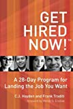 Get Hired Now! A 28-Day Program for Landing the Job You Want