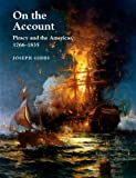 On the Account : Piracy and the Americas, 1766-1834, Gibbs, Joseph, 1845194764