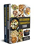 Keto Cookbook: 2 Manuscripts in 1 Book  -  Keto Crockpot Cookbook  -  Ketogenic Instant Pot Cookbook