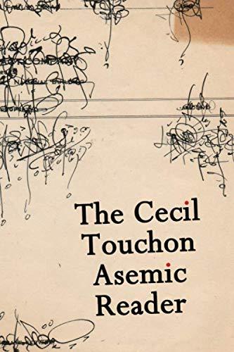 The Cecil Touchon Asemic Reader por Cecil Touchon,Federico Federici