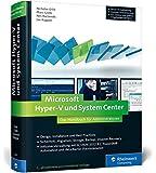 Microsoft Hyper-V und System Center: Das Handbuch für Administratoren. Aktuell zu Windows Server 2012 R2 (Galileo Computing)