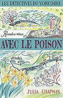 Rendez-vous avec le poison : une enquête de Samson et Deliliah, les détectives du Yorkshire [Les détectives du Yorkshire, 4]