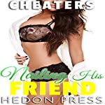 Nailing His Friend: Revenge Erotica: Cheaters, Book 3 | Hedon Press