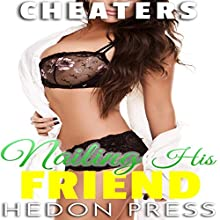 Nailing His Friend: Revenge Erotica: Cheaters, Book 3 Audiobook by Hedon Press Narrated by Ruby Rivers