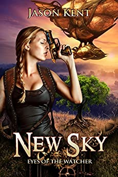 New Sky: Eyes of the Watcher by [Kent, Jason]