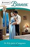 Un hijo para el magnate: Hijos del amor (2) (Miniserie Bianca) (Spanish Edition)