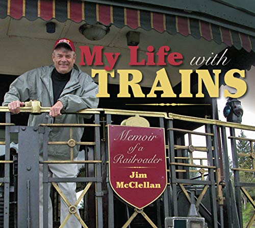 Penn Central Locomotives - My Life with Trains: Memoir of a Railroader (Railroads Past and Present)