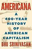 Americana: A 400-Year History of American Capitalism