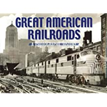 Great American Railroads: A Photographic History
