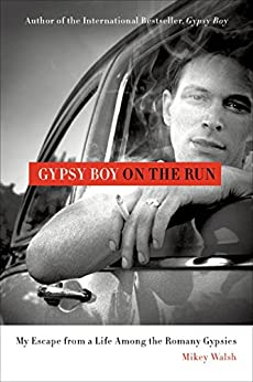 Gypsy Boy on the Run: My Escape from a Life Among the Romany Gypsies por [Walsh, Mikey]
