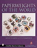 img - for Paperweights of the World (Schiffer Book for Collectors) by Monika Flemming (2001-07-03) book / textbook / text book