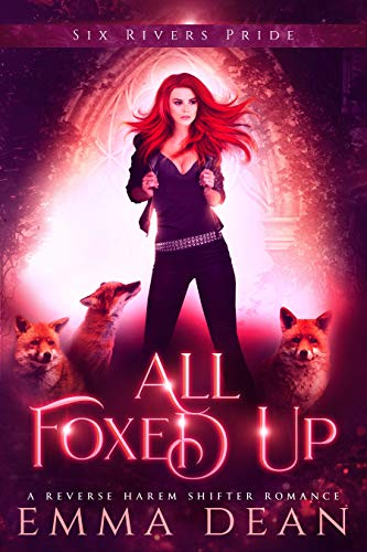 All Foxed Up: A Reverse Harem Shifter Romance (The Chaos of Foxes Book 2) ()