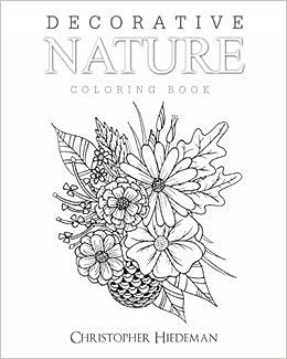 Amazon.com: Decorative Nature Coloring Book (9781523664184 ...