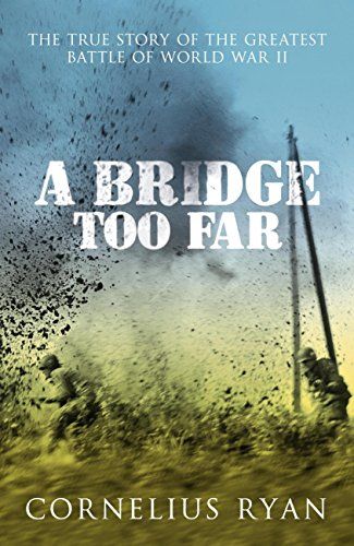 A Bridge Too Far: The true story of the Battle of Arnhem (Hodder Great Reads) (English Edition) por [Ryan, Cornelius]