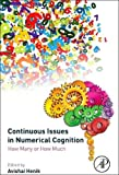 Continuous Issues in Numerical Cognition: How Many or How Much
