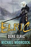 Duke Elric (Chronicles of the Last Emperor of Melniboné, Vol. 4)