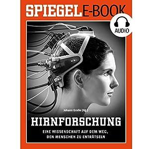 Hirnforschung: Eine Wissenschaft auf dem Weg, den Menschen zu enträtseln Hörbuch