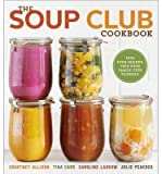 Feed Your Friends, Feed Your Family, Feed Yourself The Soup Club Cookbook (Paperback) - Common
