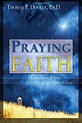 Praying Faith: I Live by the Faith of the Son of God Paperback