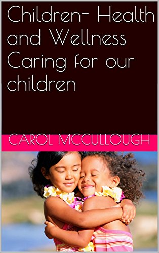 Children- Health and Wellness Caring for our children