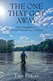 The One That Got Away: A Fly Fisherman's Reflection in the Stream