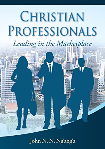 Christian Professionals: Leading in the Marketplace Pdf