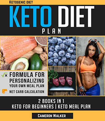 KETOGENIC DIET: KETO DIET PLAN - Keto For Beginners guide & your 30 days Keto-adaptation Meal Plan recipe Cookbook by Cameron Walker