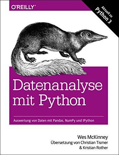 Datenanalyse mit Python: Auswertung von Daten mit Pandas, NumPy und IPython (German Edition)