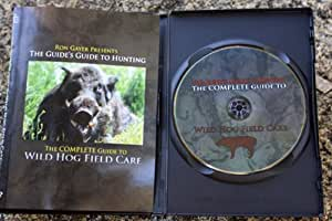 The Guide's Guide To Hunting, The Complete Guide To Wild Hog Field Care
