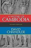 A History of Cambodia, David Chandler, 0813343631