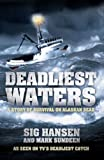Front cover for the book Deadliest Waters. A Story of Survival on Alaskan Seas by Sig Hansen