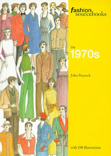1970s Fashion Costumes (The 1970s (Fashion Sourcebooks))